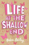 Life at the Shallow End - Helen Bailey