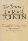 The Letters of J. R. R. Tolkien - J.R.R. Tolkien, Humphrey Carpenter