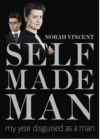 Self Made Man: One Woman's Journey Into Manhood And Back Again My Year Disguised As A Man - Norah Vincent
