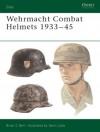 Wehrmacht Combat Helmets 1933-45 - Brian Bell