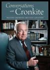 Conversations with Cronkite - Walter Cronkite, Don Carleton