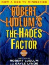 Robert Ludlum's The Hades Factor (Covert-One Series #1) - Joseph Campanella, Robert Ludlum, Gayle Lynds