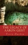 The Legacy of Aaron Geist - Terry Durbin
