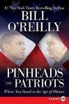 Pinheads and Patriots LP: Where You Stand in the Age of Obama - Bill O'Reilly