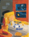 It's Time to Say Good Night - Harriet Ziefert, Barroux
