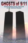 Ghosts of 9/11 - Stephen D. Sullivan