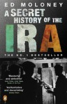 A Secret History of the IRA - Ed Moloney