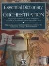 Essential Dictionary of Orchestration (The Essential Dictionary Series) - Dave Black, Tom Gerou