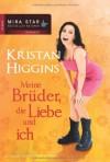 Meine Brüder, die Liebe und ich - Kristan Higgins, Annette Hahn
