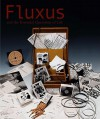 Fluxus and the Essential Questions of Life - Jacquelynn Baas, Hannah Higgins, Jacob Proctor, Ken Friedman