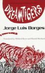 Dreamtigers - Jorge Luis Borges, Antonio Frasconi, Mildred Boyer, Harold Morland, Miguel Enguídanos