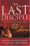 The Last Disciple - Hank Hanegraaff, Sigmund Brouwer