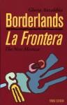 Borderlands/La Frontera: The New Mestiza - Gloria E. Anzaldúa
