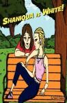 Shaniqua Is White! - Michael D. Beckford, Shantae Charles, Wilken Tisdale III