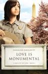 Love Is Monumental - Annalisa Daughety