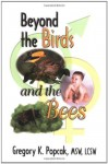 Beyond the Birds and the Bees - Gregory K. Popcak