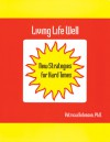 Living Life Well: New Strategies for Hard Times - Patricia Robinson