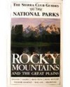The Sierra Club Guide to the National Parks of the Rocky Mountains and the Great Plains (Sierra Club Guides to the National Parks Series) - Sierra Club Books, Sierra Club Books