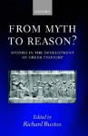 From Myth to Reason?: Studies in the Development of Greek Thought - Richard Buxton