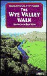 Recreational Guide to Wye Valley Walking - Anthony Burton