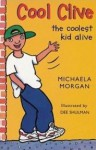 Cool Clive The Coolest Kid Alive - Michaela Morgan, Dee Shulman