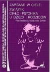 Zapisane w ciele. Związek ciało psychika u dzieci i rodziców - Marina Zalewska, Katarzyna Schier, Hanna Olechnowicz