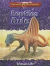Reptiles Rule: Triassic Life - Dougal Dixon