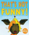 That's Not Funny! - Jeanne Willis