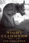 The Night Climbers: A Novel - Ivo Stourton