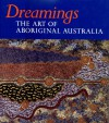 Dreamings: The Art of Aboriginal Australia - Peter Sutton