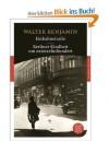 Einbahnstraße/ Berliner Kindheit um Neunzehnhundert - Walter Benjamin