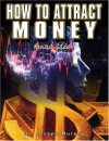 How to Attract Money: The Law of Attraction, Revised Edition - Joseph Murphy