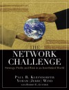 The Network Challenge (Paperback): Strategy, Profit, and Risk in an Interlinked World - Paul Kleindorfer, Robert Gunther, Yoram Wind