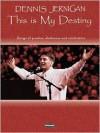 Dennis Jernigan - This Is My Destiny - Neil David Sr.