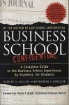 Business School Confidential: A Complete Guide to the Business School Experience: By Students, for Students - Katherine F. Koegler, Robert Miller, Katherine F. Koegler