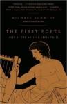 The First Poets: Lives of the Ancient Greek Poets (Vintage) - Michael Schmidt