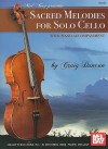 Sacred Melodies for Solo Cello: With Piano Accompaniment - Craig Duncan
