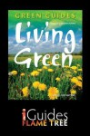 Living Green: The Complete Green Guide - Maria Costantino, Flame Tree iGuides, Penny Poyzer