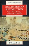 """The American Revolution: """"Give Me Liberty or Give Me Death!"""" - Deborah Kent"""
