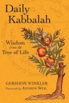 Daily Kabbalah: Wisdom from the Tree of Life - Gershon Winkler, Andrew Weil