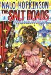 The Salt Roads - Nalo Hopkinson