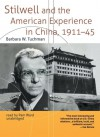 Stilwell And The American Experience In China, 1911 45 (Library Edition) - Barbara W. Tuchman, Pam Ward