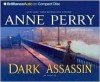 Dark Assassin (William Monk, #15) - Anne Perry, David Colacci
