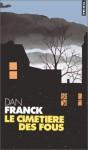 Le cimetière des fous - Dan Franck