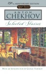 Selected Stories: (150th Anniversary Edition) - Anton Chekhov, Ann Dunnigan, George Pahomov