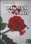 Pamiętaj o róży - Ewa Ostrowska