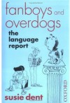 Fanboys and Overdogs: The Language Report - Susie Dent