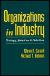 Organizations in Industry: Strategy, Structure, and Selection - Hannan Carroll, Glenn R. Carroll, Hannan Carroll