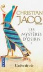L'arbre de vie (Les mystères d'Osiris, #1) - Christian Jacq