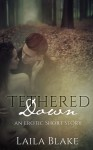 Tethered Down - Laila Blake